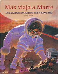 Max viaja a Marte: Una aventura de ciencias con el perro Max