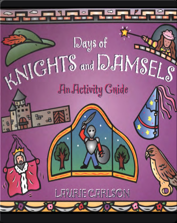 Days of Knights and Damsels: An Activity Guide