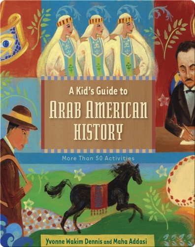 Kid's Guide to Arab American History: More Than 50 Activities