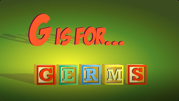 G is for Germs