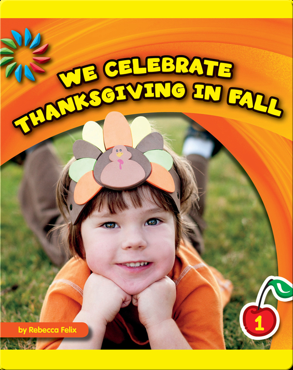 We Celebrate Thanksgiving in Fall