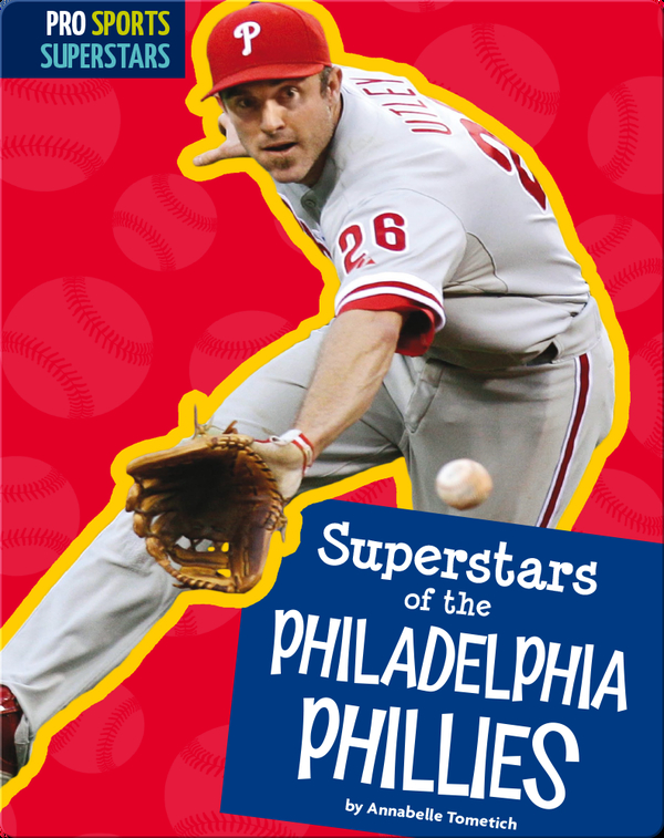 Superstars Of The Philadelphia Phillies