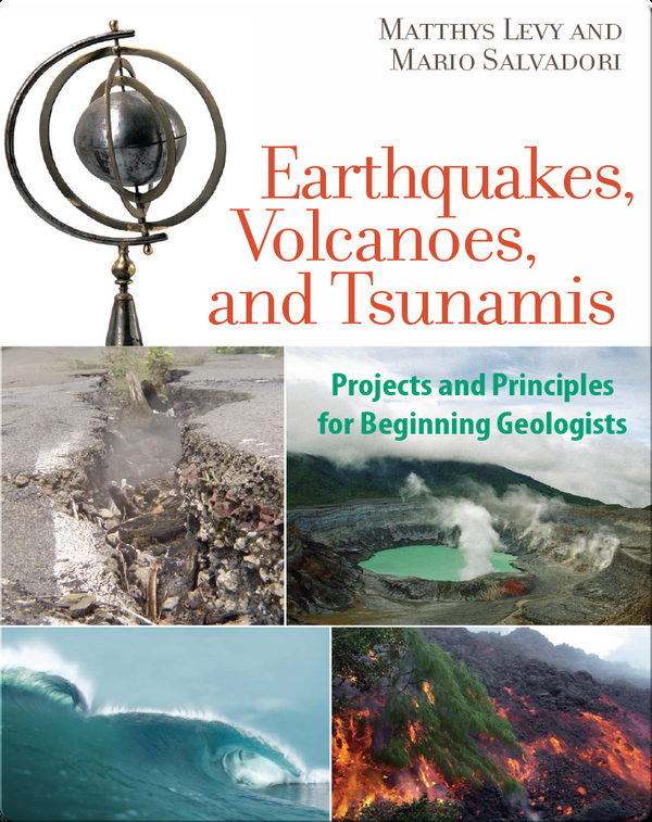 Earthquakes, Volcanoes, and Tsunamis: Projects and Principles for Beginning Geologists