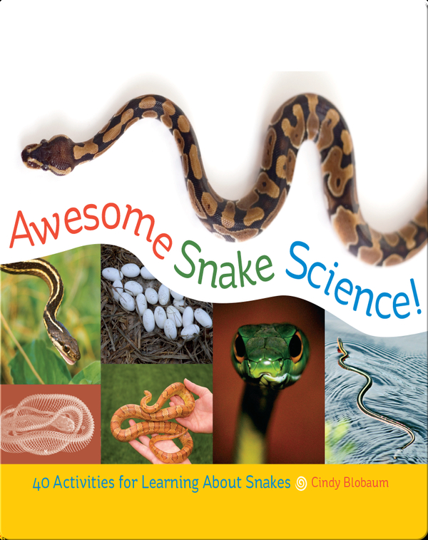 Awesome Snake Science!: 40 Activities for Learning About Snakes