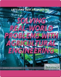 Solving Real-World Problems with Agricultural Engineering