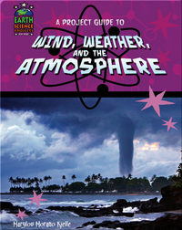 A Project Guide to Wind, Weather and the Atmosphere