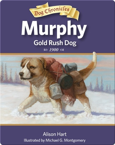 Murphy, Gold Rush Dog