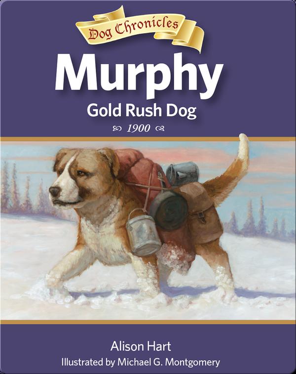 Murphy, Gold Rush Dog