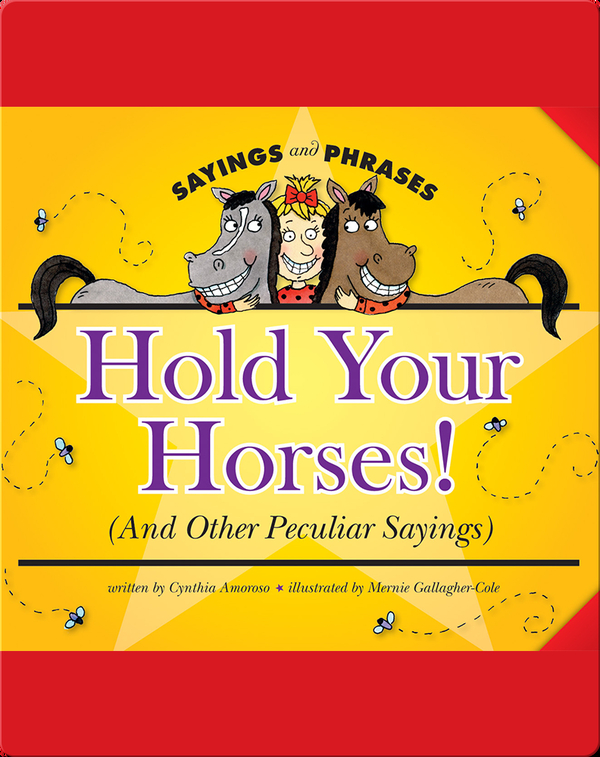 Hold Your Horses! (And Other Peculiar Sayings)