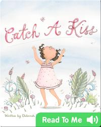 Catch a Kiss