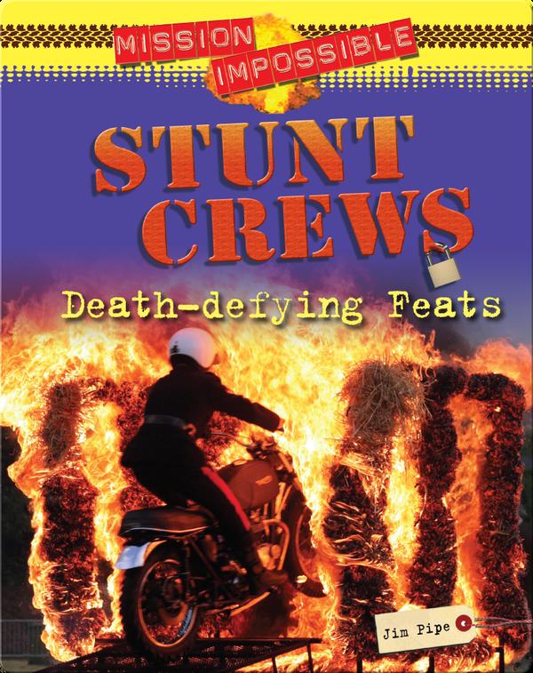 Stunt Crews: Death-Defying Feats