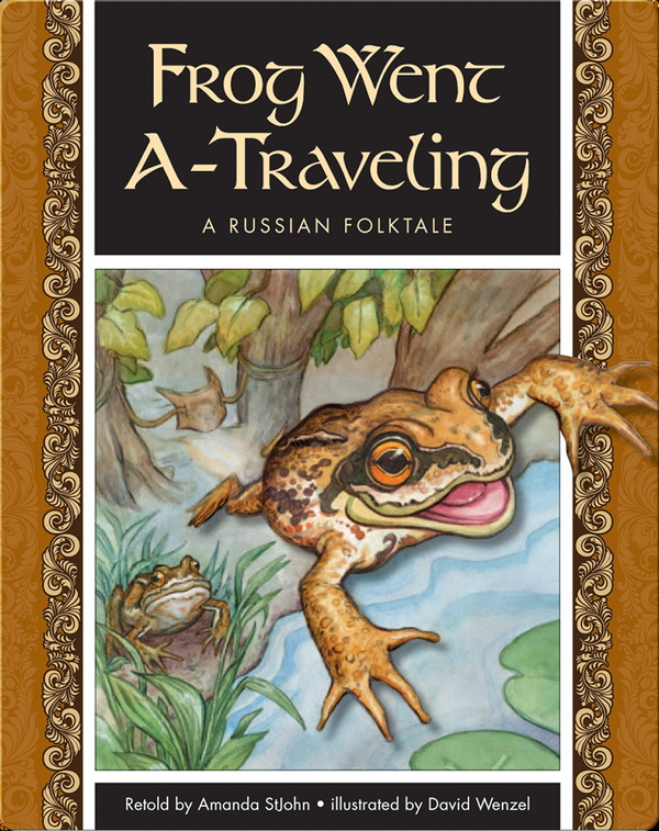 Frog Went A-Traveling: A Russian Folktale