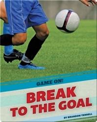 Break To The Goal