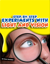 Step-by-Step Experiments With Light and Vision