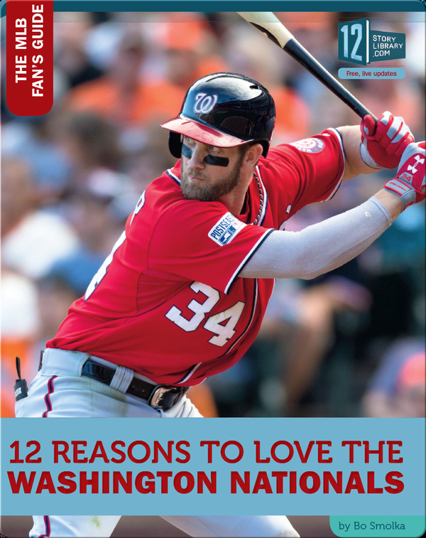 12 Reasons To Love The Washington Nationals