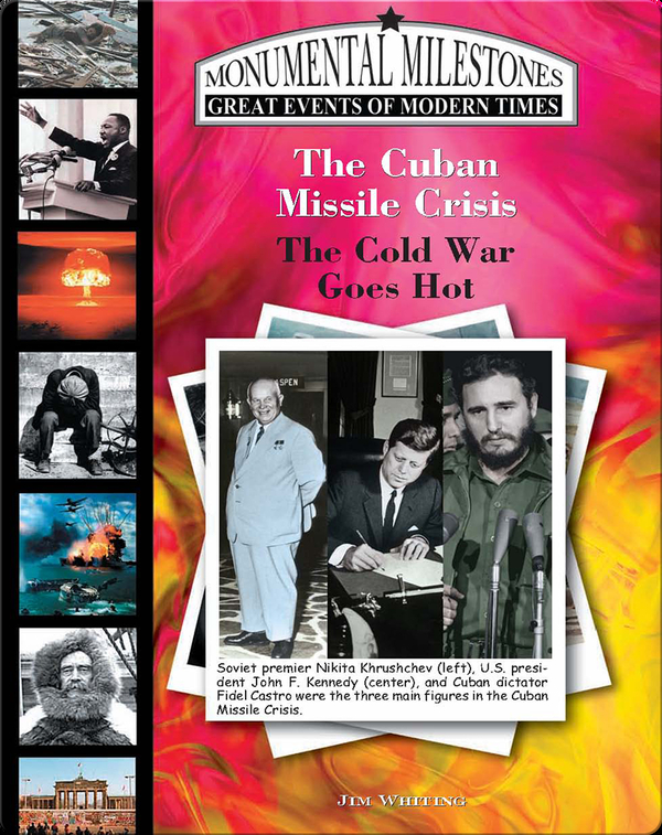 The Cuban Missile Crisis: The Cold War Goes Hot