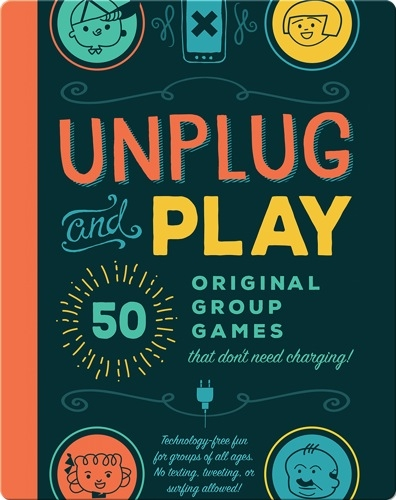 Unplug and Play: 50 Original Group Games