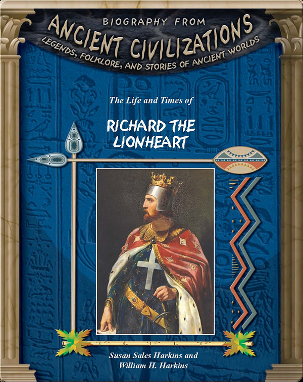 The Life and Times of Richard the Lionheart