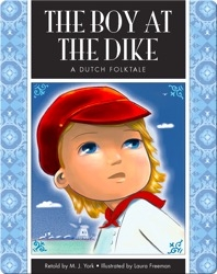 The Boy at The Dike: A Dutch Folktale