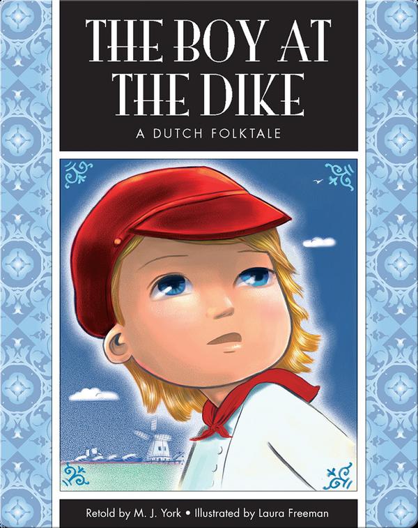 The Boy at The Dike: A Dutch Folktale