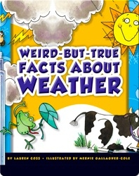 Weird-But-True Facts About Weather