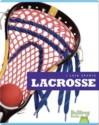 I Love Sports: Lacrosse