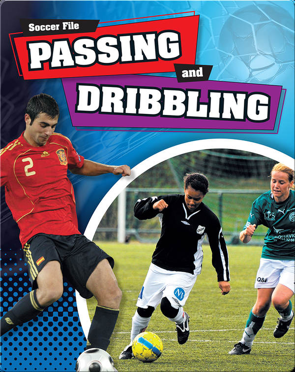 Passing and Dribbling