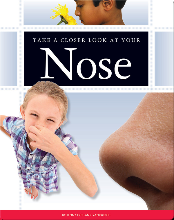 Take a Closer Look at Your Nose