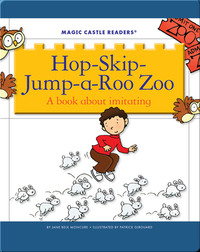 Hop-Skip-Jump-A-Roo Zoo: A Book about Imitating