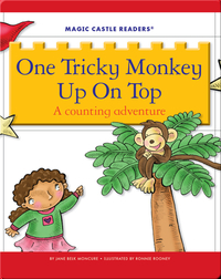 One Tricky Monkey Up On Top: A Counting Adventure