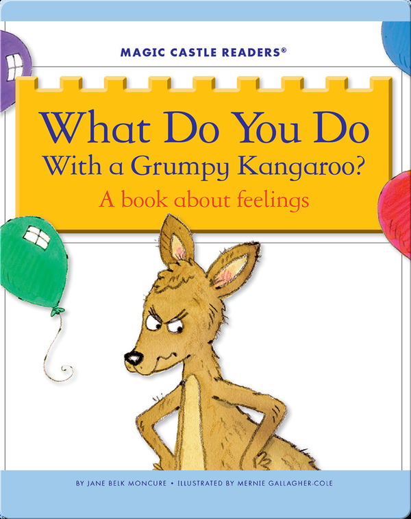 What Do You Do With a Grumpy Kangaroo? A Book about Feelings