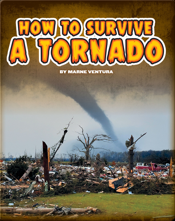 How to Survive A Tornado