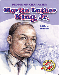 Martin Luther King, Jr.: A Life of Fairness