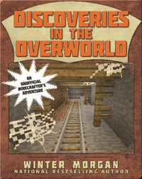 Discoveries in the Overworld: Lost Minecraft Journals, Book One