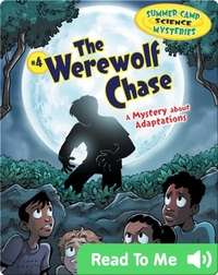 #4 The Werewolf Chase: A Mystery about Adaptations