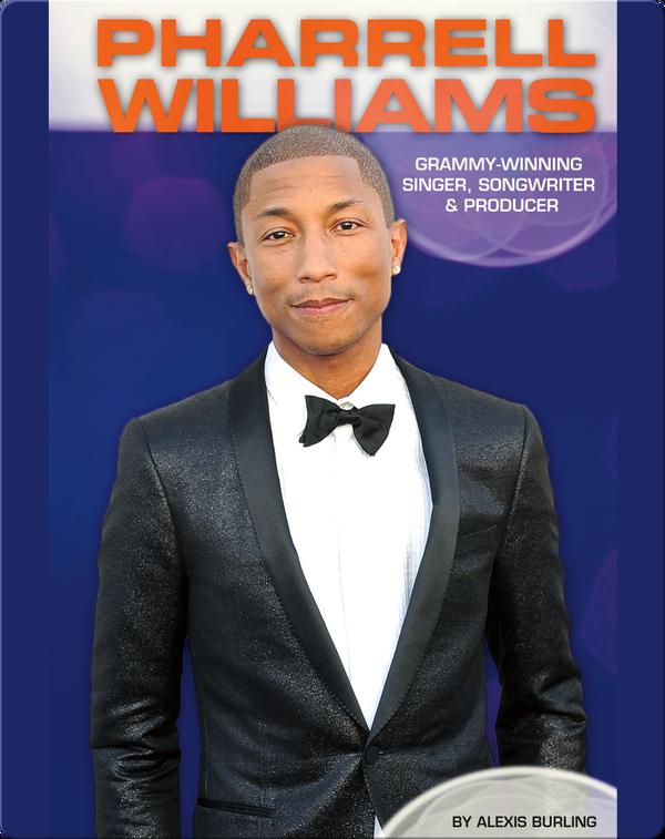 Pharrell Williams: Grammy-Winning Singer, Songwriter & Producer