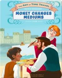 Monet Changes Mediums