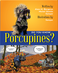 Do You Know Porcupines?