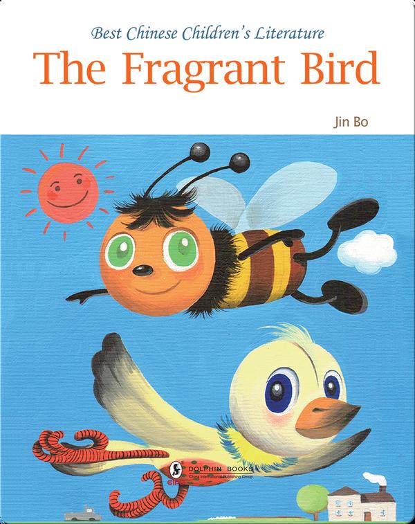 The Fragrant Bird | 中国儿童文学走向世界精品书系·香香鸟(English)