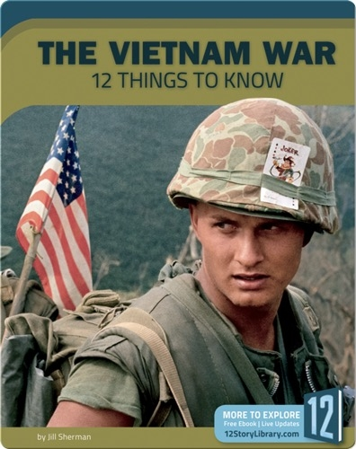 The Vietnam War: 12 Things To Know