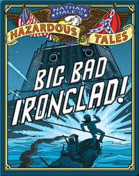 Big Bad Ironclad! (Nathan Hale's Hazardous Tales #2)