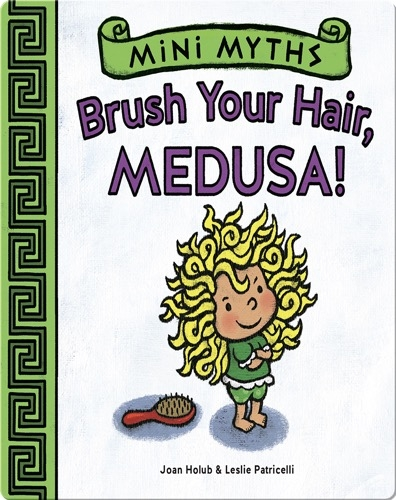 Brush Your Hair, Medusa! (Mini Myths)