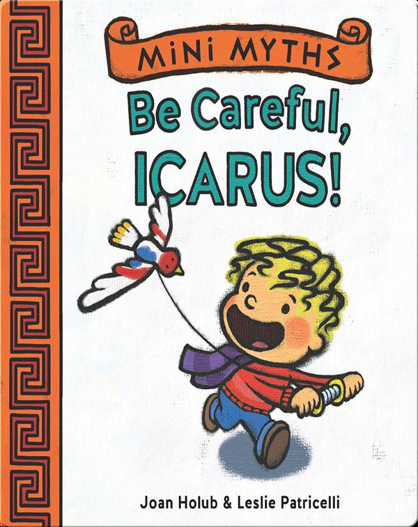 Be Careful, Icarus! (Mini Myths)