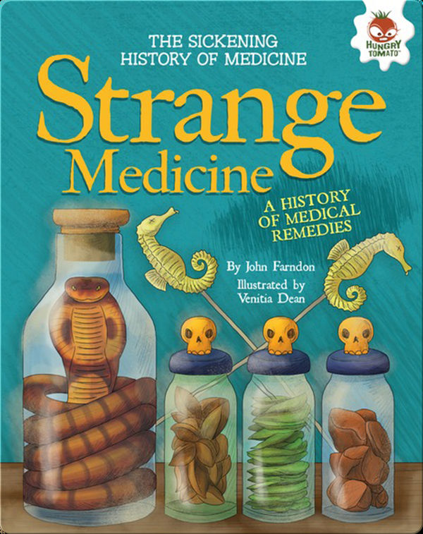 Strange Medicine: A History of Medical Remedies