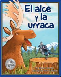 El Alce y La Urraca