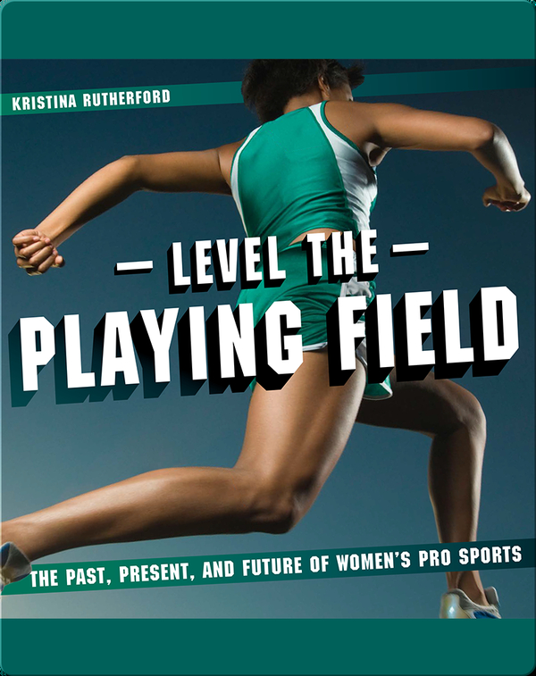 Level the Playing Field: The Past, Present, and Future of Women's Pro Sports