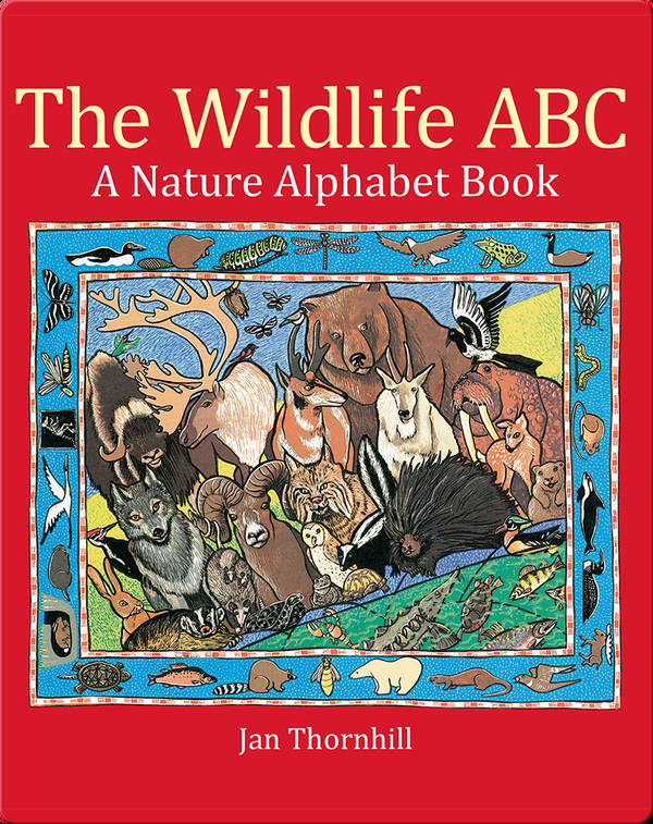 The Wildlife ABC: A Nature Alphabet Book