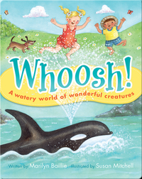 Whoosh! A Watery World of Wonderful Creatures