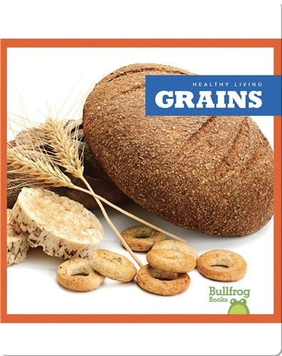 Healthy Living: Grains