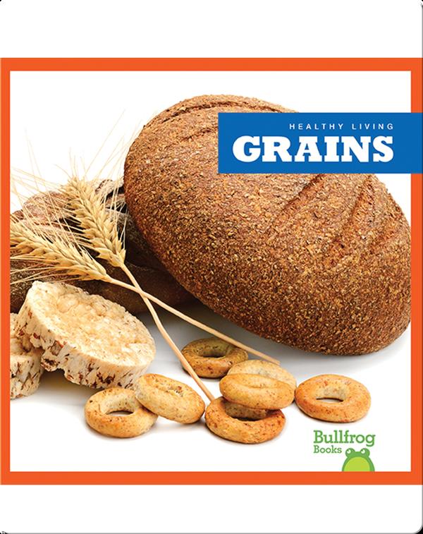 Healthy Living: Grains